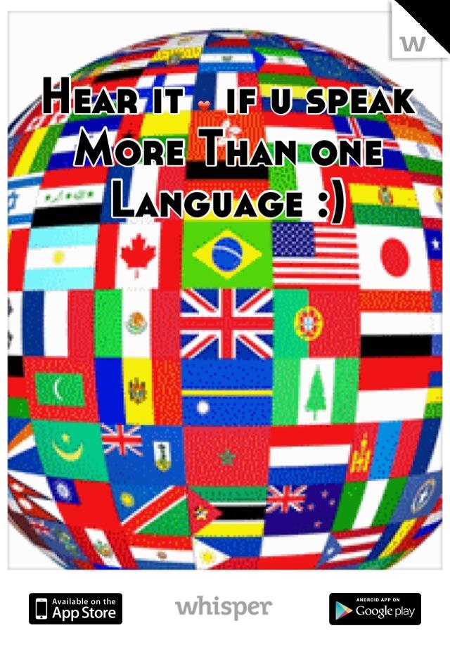 Hear it ❤ if u speak More Than one Language :)