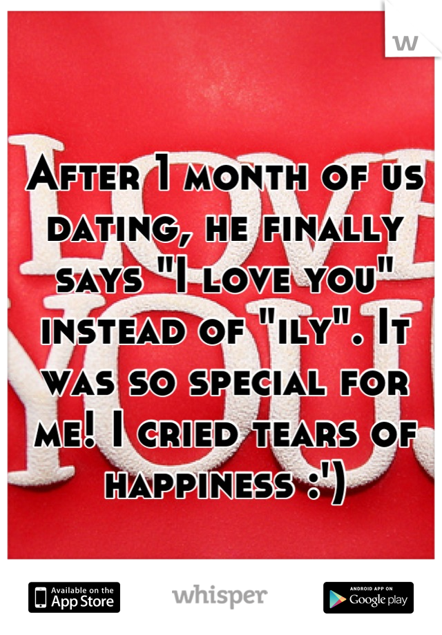 """After 1 month of us dating, he finally says """"I love you"""" instead of """"ily"""". It was so special for me! I cried tears of happiness :')"""