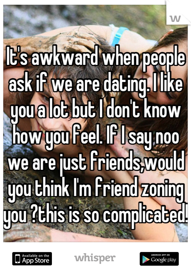 Friends ask if were dating