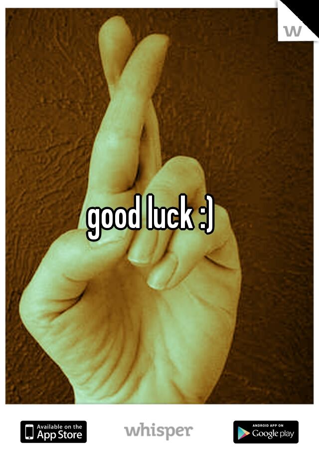 good luck :)