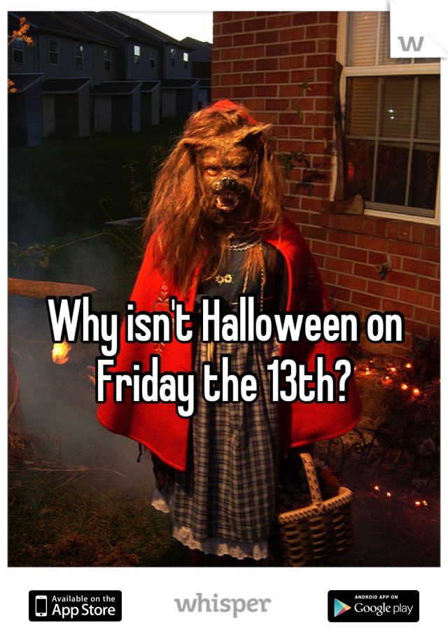 Why isn't Halloween on Friday the 13th?