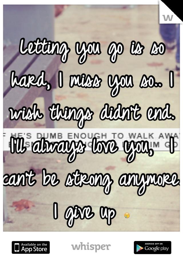 let you go i miss you so