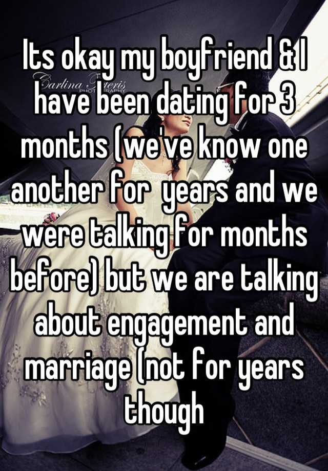 We were dating for 3 months