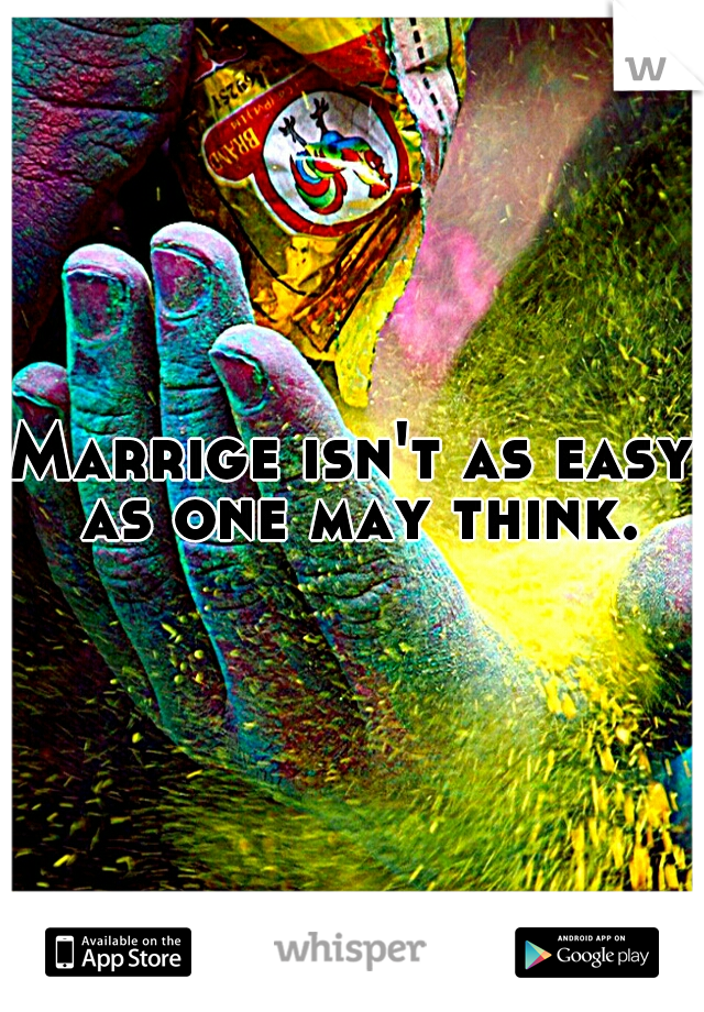 Marrige isn't as easy as one may think.