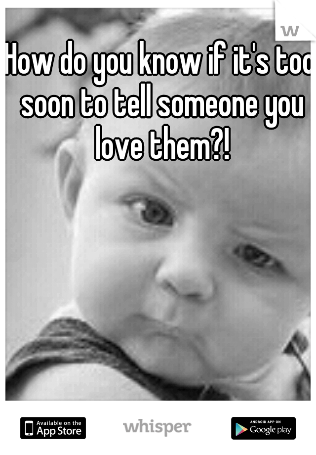 How do you know if it's too soon to tell someone you love them?!