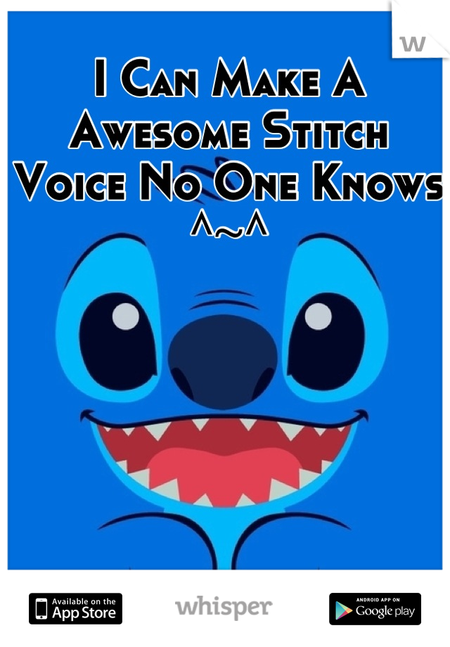 I Can Make A Awesome Stitch Voice No One Knows ^~^