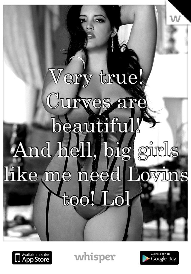 Big girls are beautiful too