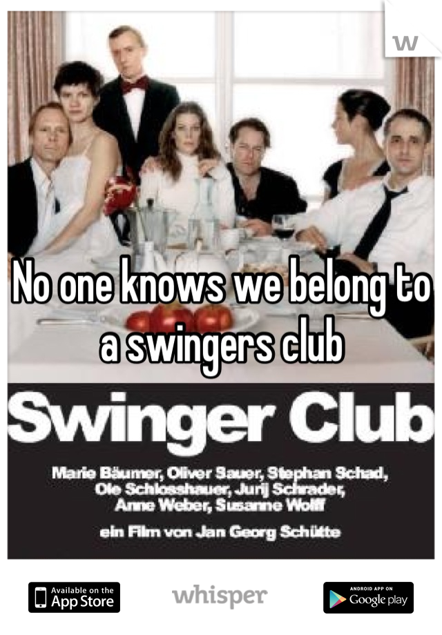No one knows we belong to a swingers club