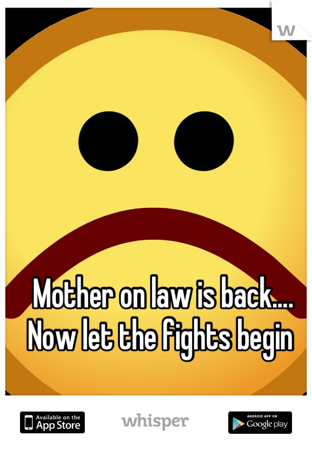 Mother on law is back.... Now let the fights begin