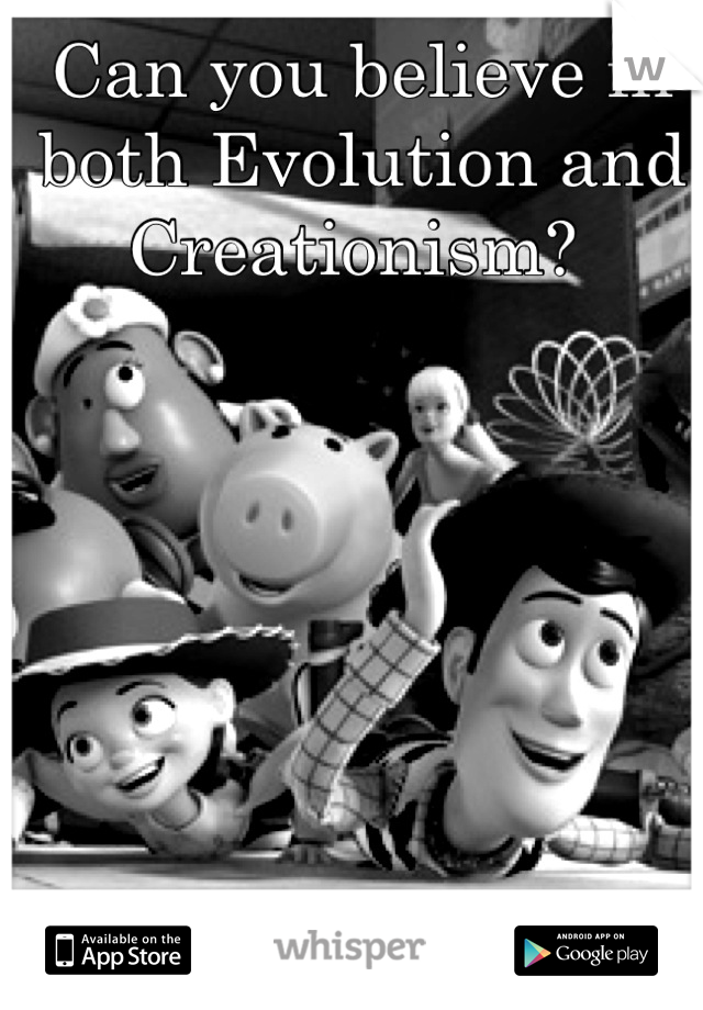 Can you believe in both Evolution and Creationism?