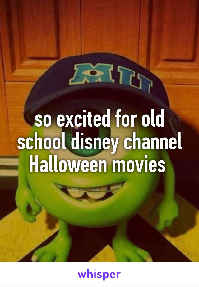 so excited for old school disney channel Halloween movies