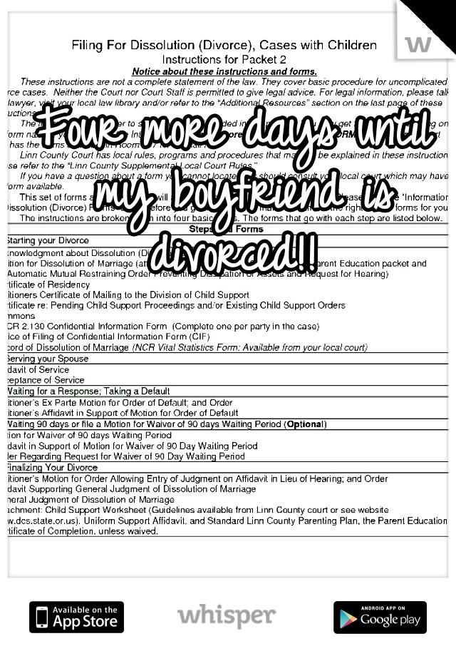 Four more days until my boyfriend is divorced!!
