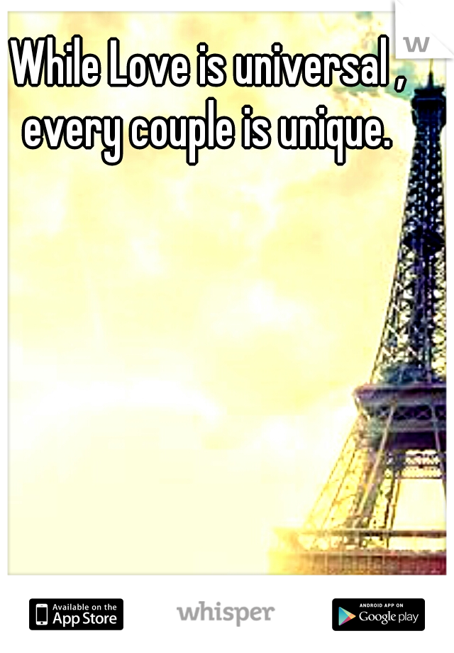 While Love is universal , every couple is unique.