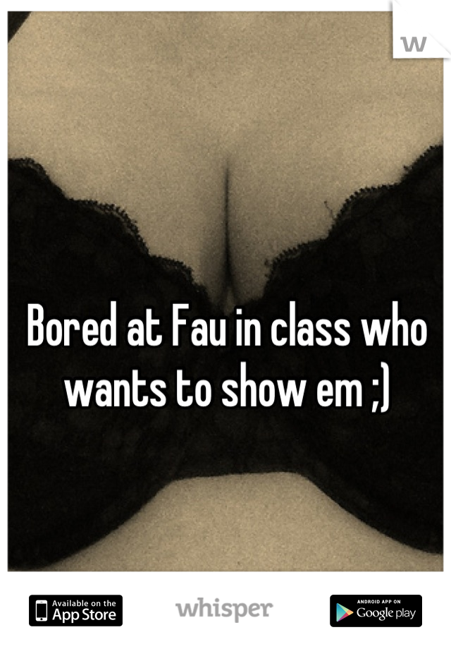 Bored at Fau in class who wants to show em ;)