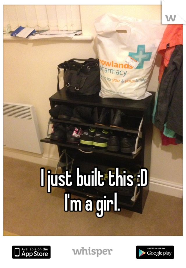 I just built this :D  I'm a girl.