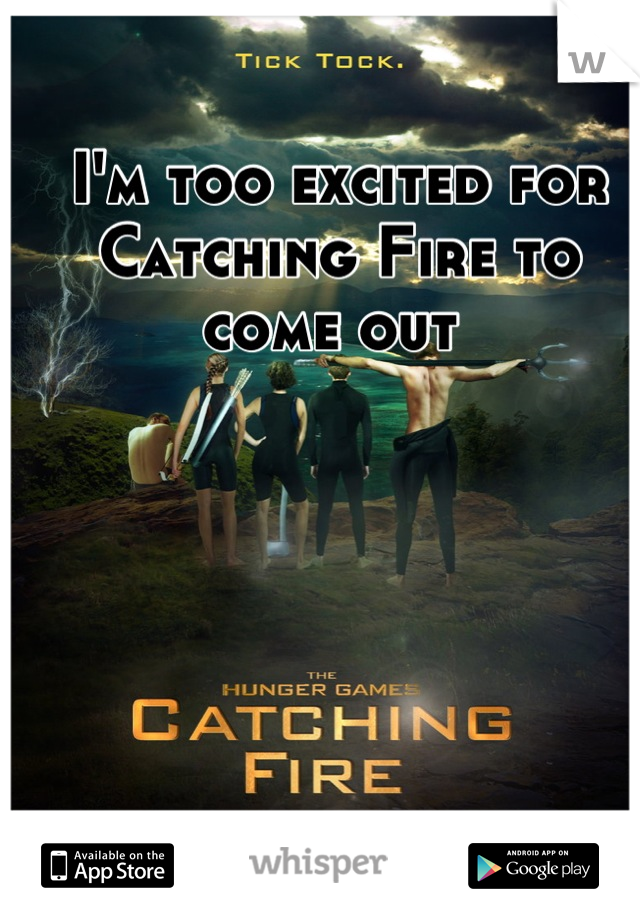 I'm too excited for Catching Fire to come out