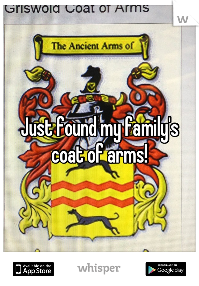 Just found my family's coat of arms!