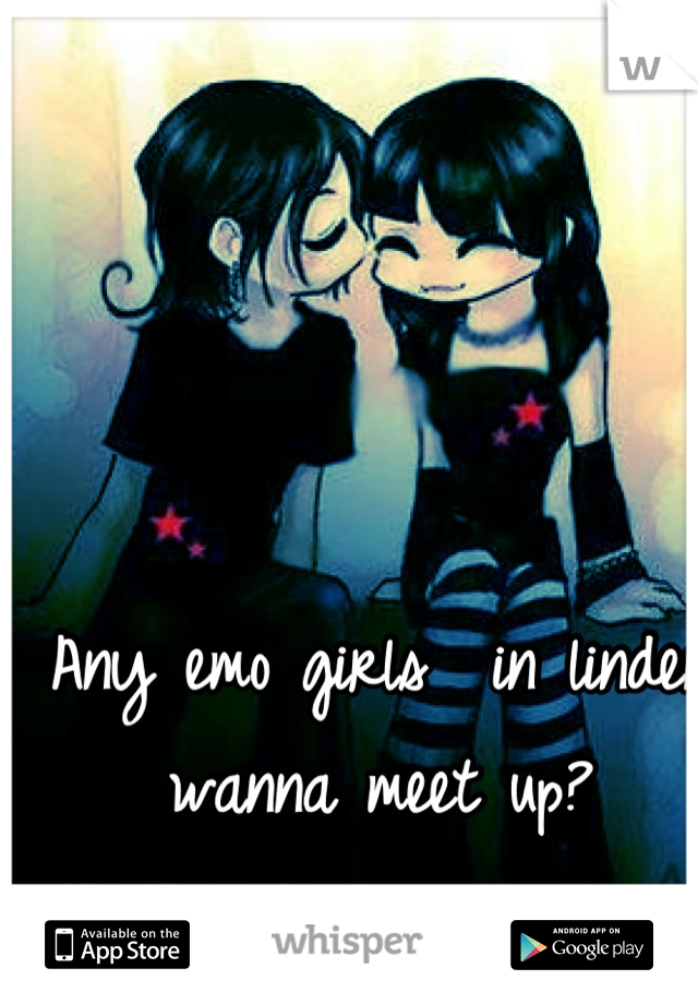 Any emo girls  in linden wanna meet up?