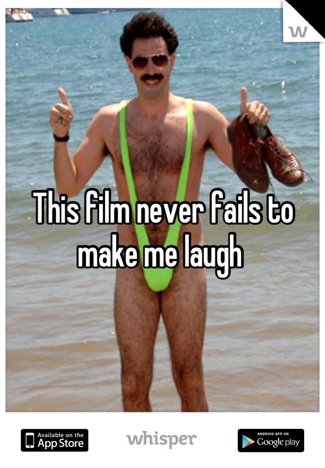 This film never fails to make me laugh