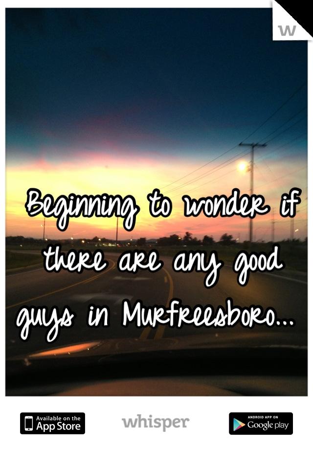 Beginning to wonder if there are any good guys in Murfreesboro...