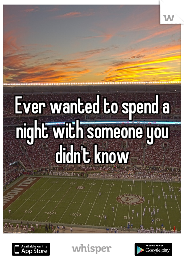 Ever wanted to spend a night with someone you didn't know