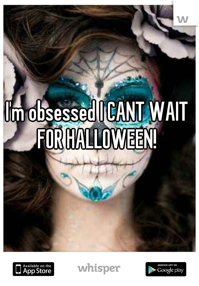 I'm obsessed I CANT WAIT FOR HALLOWEEN!