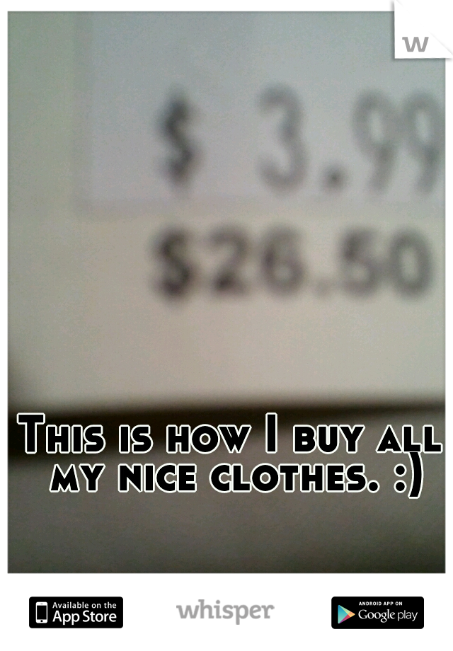 This is how I buy all my nice clothes. :)