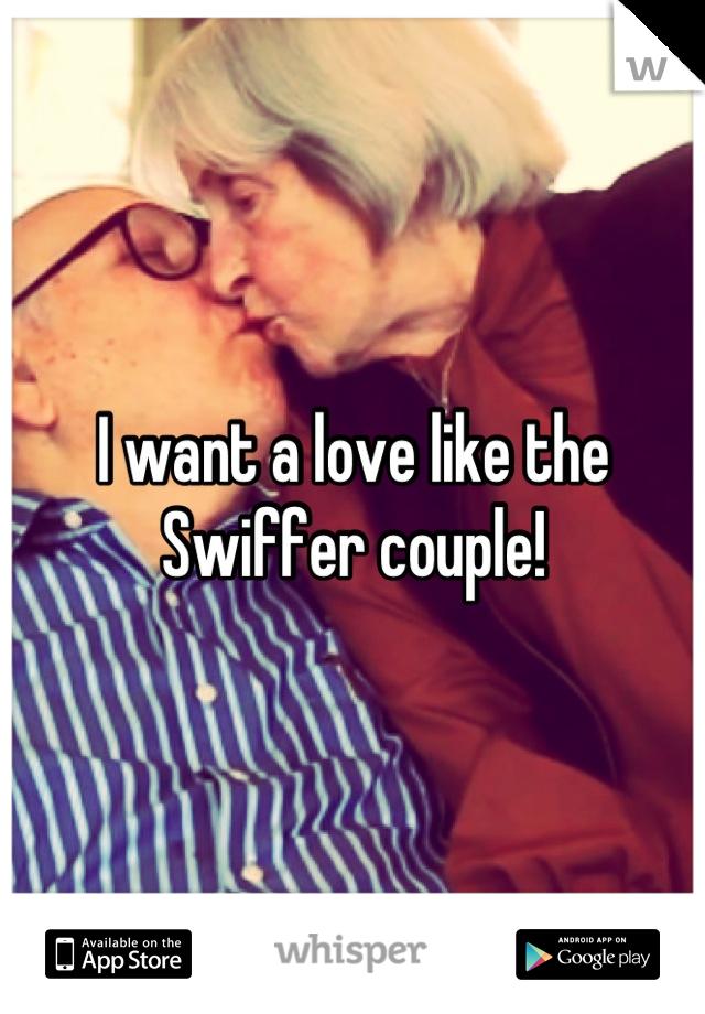 I want a love like the Swiffer couple!