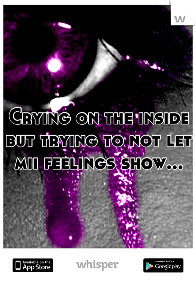Crying on the inside but trying to not let mii feelings show...