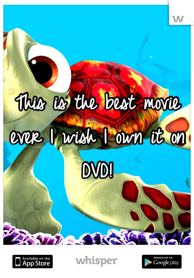 This is the best movie ever I wish I own it on DVD!