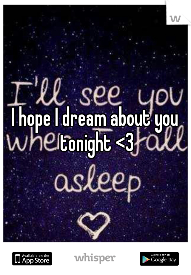 I will dream about you tonight
