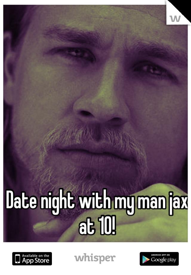 Date night with my man jax at 10!