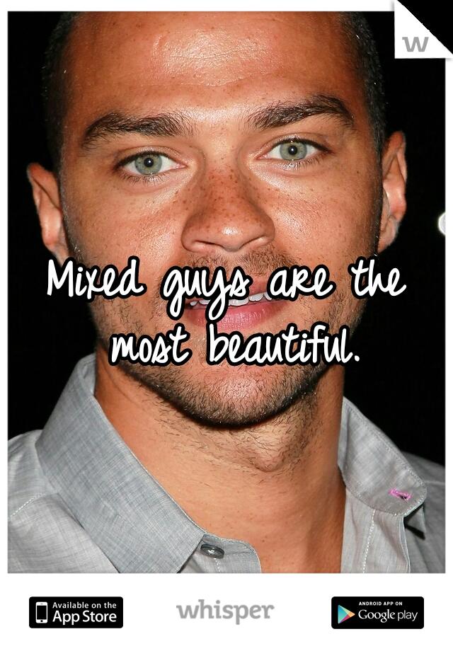 Beautiful mixed guys