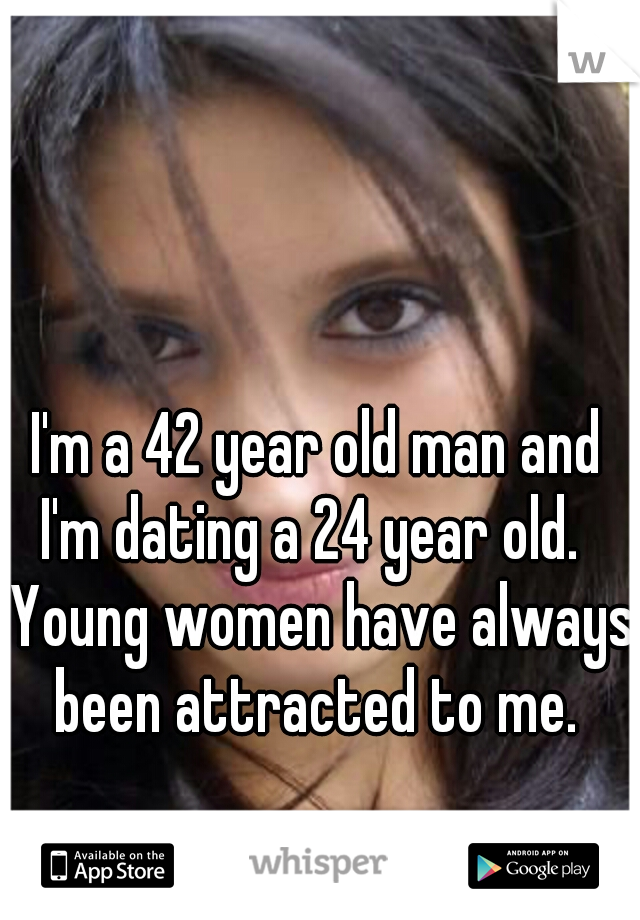42 year old man dating 24 year old woman