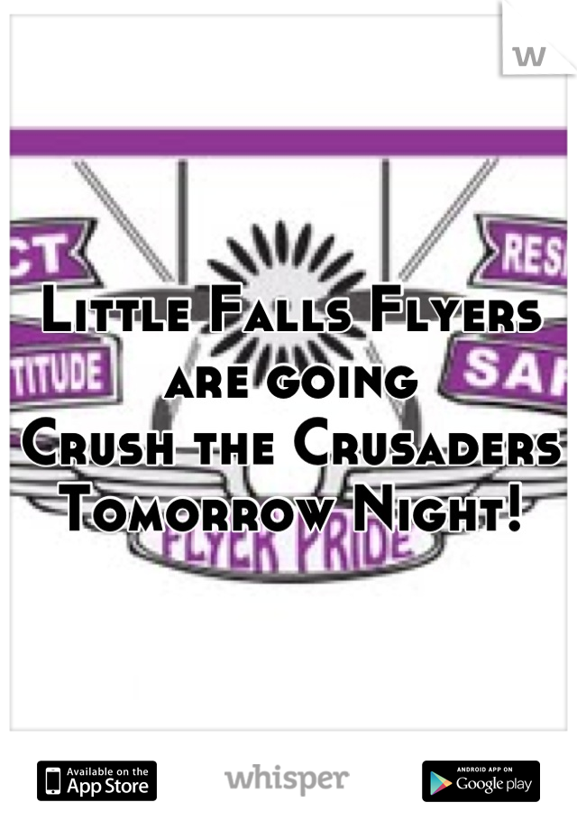 Little Falls Flyers are going Crush the Crusaders Tomorrow Night!