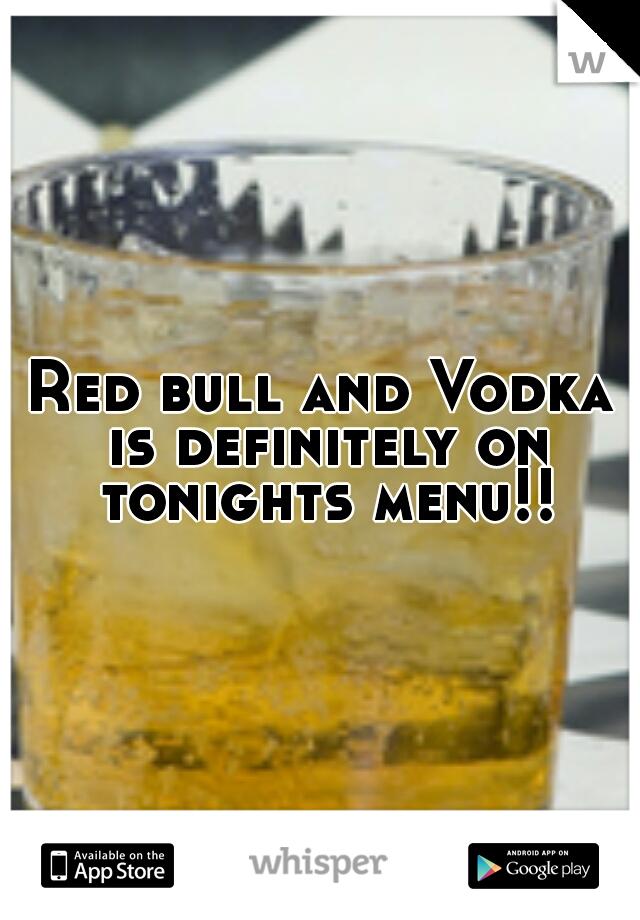 Red bull and Vodka is definitely on tonights menu!!