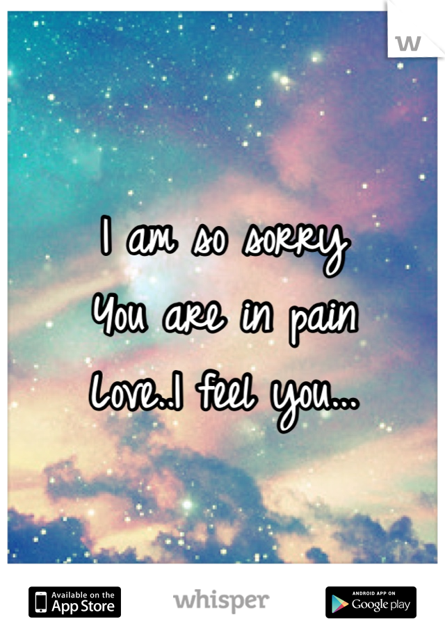 I am so sorry You are in pain Love..I feel you...