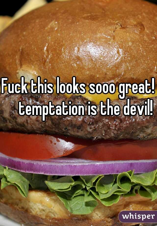Fuck this looks sooo great!   temptation is the devil!