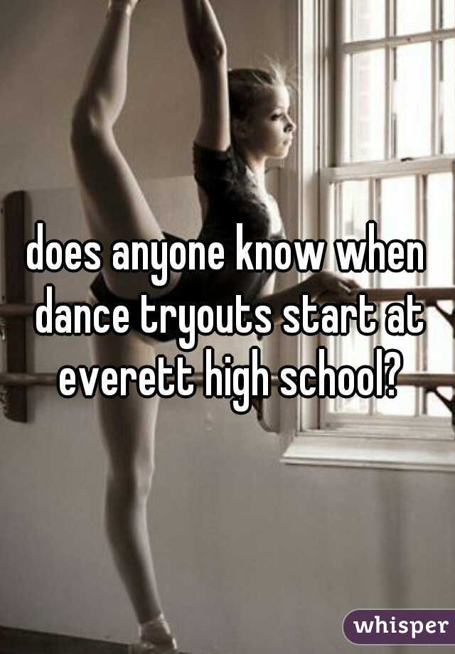 does anyone know when dance tryouts start at everett high school?