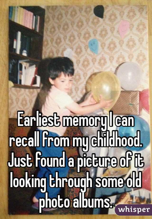 Earliest memory I can recall from my childhood. Just found a picture of it looking through some old photo albums.