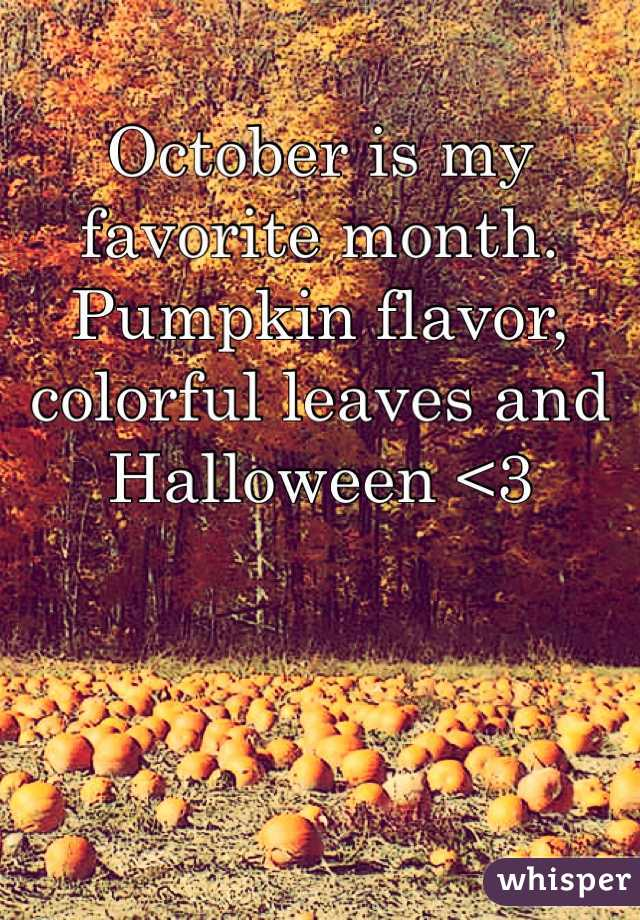 October is my favorite month. Pumpkin flavor, colorful leaves and Halloween <3