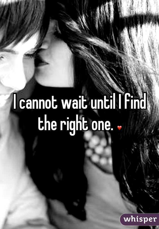I cannot wait until I find the right one. ❤