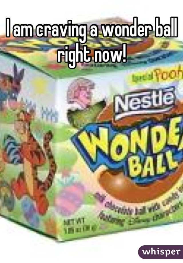 I am craving a wonder ball right now!