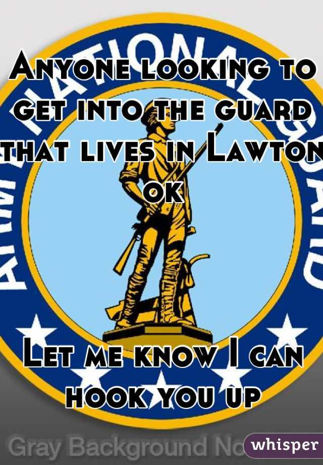 Anyone looking to get into the guard that lives in Lawton ok    Let me know I can hook you up