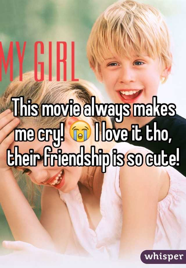 This movie always makes me cry! 😭 I love it tho, their friendship is so cute!
