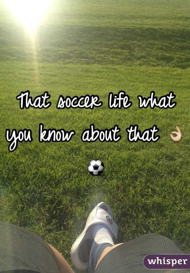 That soccer life what you know about that 👌⚽️