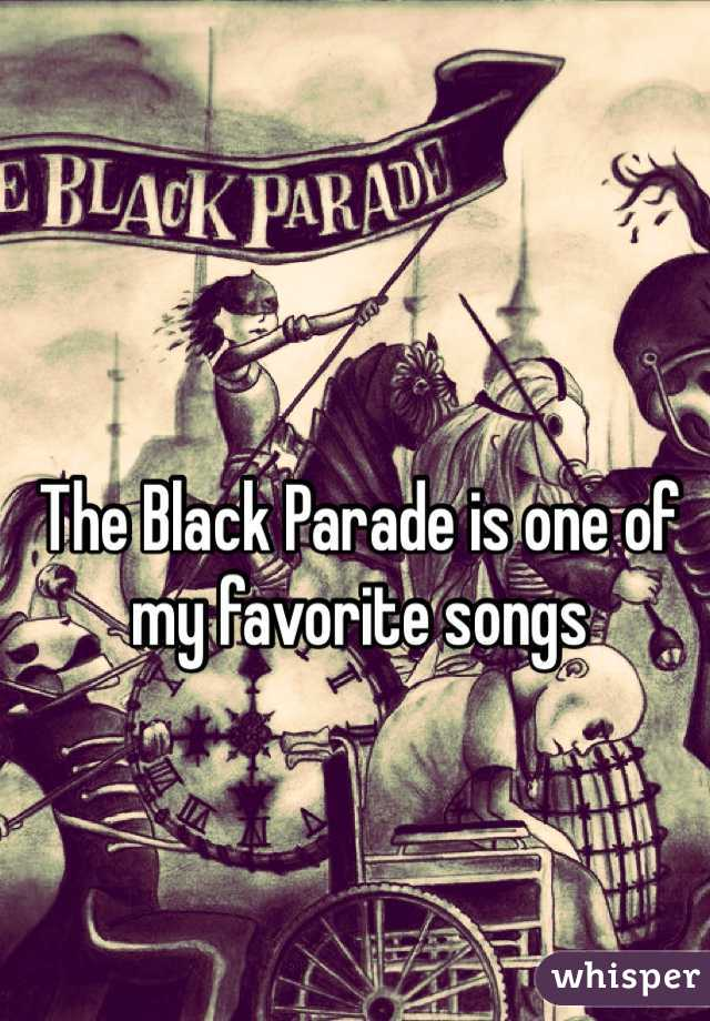 The Black Parade is one of my favorite songs