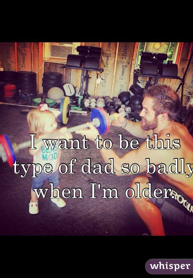 I want to be this type of dad so badly when I'm older.