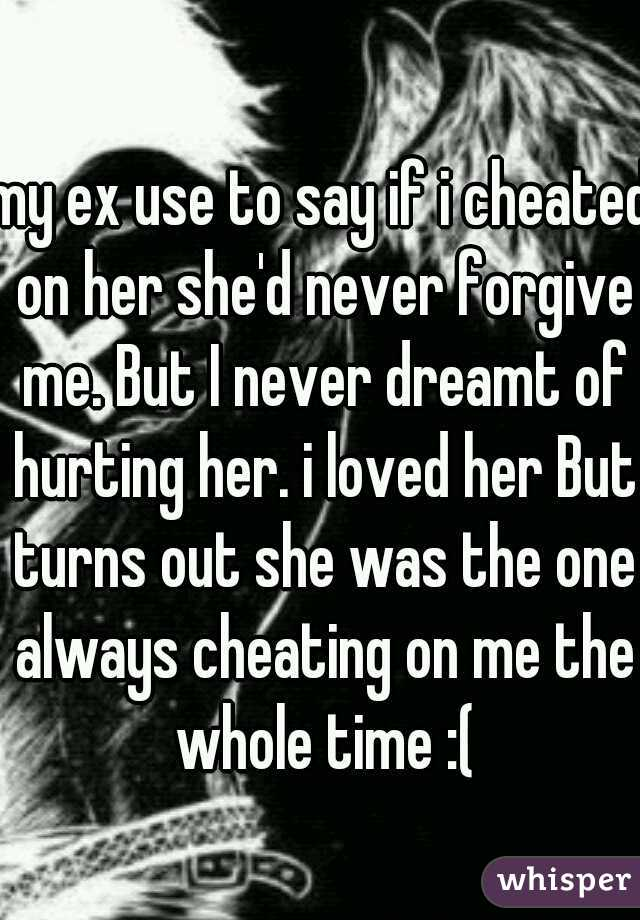 She Her Hurting Forgive Me Will For