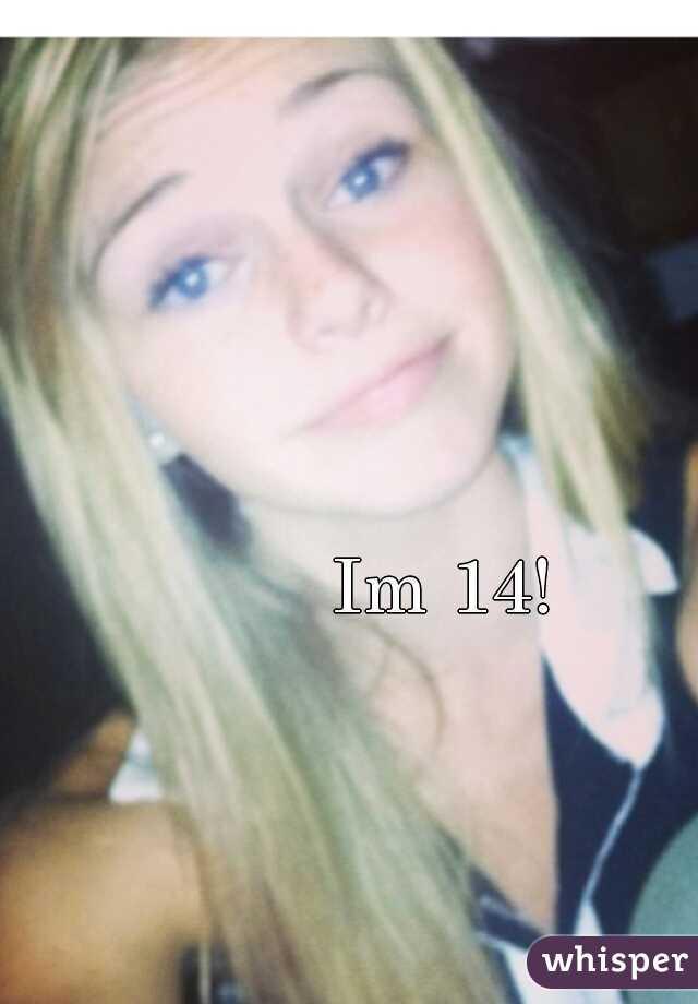 Im 14!